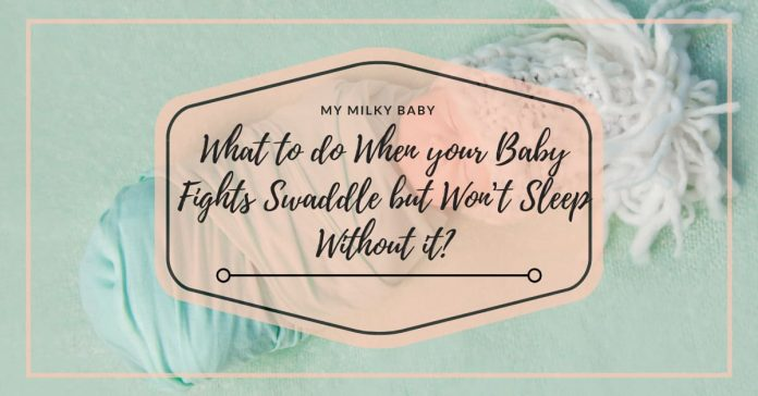 Learn Why You Baby Fights Swaddle And What To do Header